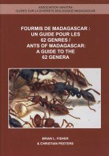 Ants of Madagascar: A Guide to the 62 Genera / Fourmis de Madagascar: Un Guide pour les 62 Genres