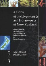 A Flora of the Liverworts and Hornworts of New Zealand, Volume 3
