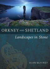 Orkney and Shetland: Landscapes in Stone