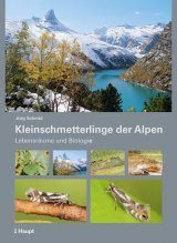 Kleinschmetterlinge der Alpen: Lebensräume und Biologie [Micro-Moths of the Alps: Habitats and Biology]