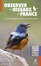 Observer les Oiseaux en France: Plus de 300 Sites Ornitho [Watching Birds in France: More than 300 Birdwatching Sites]