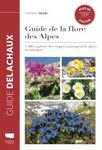 Guide de la Flore des Alpes: 1400 Espèces des Étages Montagnard, Alpin et Subalpin [Guide to the Flora of the Alps: 1400 Species of the Montagnard, Alpine and Subalpine Areas]