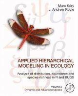 Applied Hierarchical Modeling in Ecology: Analysis of Distribution, Abundance and Species Richness in R and Bugs, Volume 2: Dynamic and Advanced Models