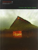 Rapid Biological and Social Inventories Report, Volume 30: Colombia: Bajo Caguán-Caquetá [English / Spanish]
