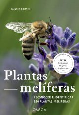 Plantas Méliferas: Reconocer e Identificar 220 Plantas Méliferas [Melliferous Plants: Recognizing and Identifying 220 Honey-Producing Plants]