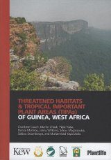 Threatened Habitats and Tropical Important Plant Areas (TIPAs) of Guinea, West Africa