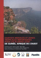 Habitats Menacés et Zones Tropicales Importantes Pour les Plantes (ZTIP) de Guinée, Afrique de l'Ouest [Threatened Habitats and Tropical Important Plant Areas (TIPAs) of Guinea, West Africa]