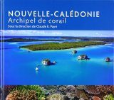 Nouvelle-Calédonie: Archipel de Corail [New Caledonia: World of Corals]