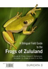 A Bilingual Field Guide to the Frogs of Zululand [English / Zulu]