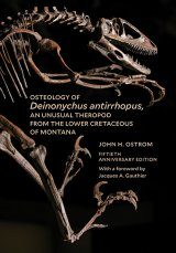 Osteology of Deinonychus antirrhopus, an Unusual Theropod from the Lower Cretaceous of Montana (50th Anniversary Edition)