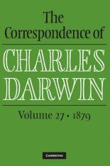 The Correspondence of Charles Darwin, Volume 27: 1879