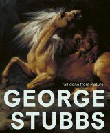 George Stubbs: 'All Done from Nature'