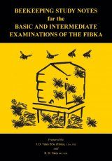 Beekeeping Study Notes for the Basic and Intermediate Examinations of the FIBKA