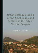 Urban Ecology Studies of the Amphibians and Reptiles in the City of Plovdiv, Bulgaria