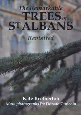 The Remarkable Trees of St Albans Revisited