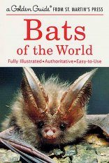 Bats of the World: A Fully Illustrated, Authoritative and Easy-To-Use Guide