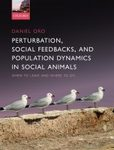Perturbation, Behavioural Feedbacks, and Population Dynamics in Social Animals