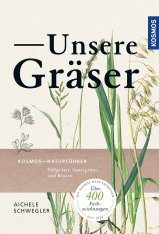 Unsere Gräser: Süßgräser, Sauergräser und Binsen [Our Grasses: Grasses, Graminoids and Rushes]