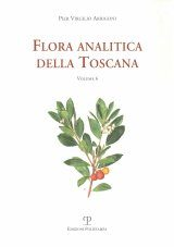 Flora Analitica della Toscana, Volume 6 [Analytical Flora of Tuscany, Volume 6]
