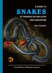 A Guide to Snakes of Peninsular Malaysia and Singapore