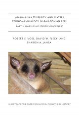 Mammalian Diversity and Matses Ethnomammalogy in Amazonian Peru, Part 3: Marsupials (Didelphimorphia)