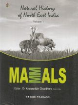 Natural History of North East India, Volume 1: Mammals