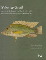 Brazilian Fishes: Watercolors by Jacques Burkhardt (1865-1866) / Peixes do Brasil: Aquarelas de Jacques Burkhardt (1865-1866)