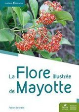 La Flore Illustrée de Mayotte [The Illustrated Flora of Mayotte]