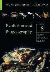 The Natural History of the Crustacea, Volume 8: Evolution and Biogeography of the Crustacea