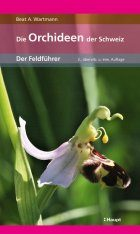 Die Orchideen der Schweiz: Der Feldführer [The Orchids of Switzerland: The Field Guide]