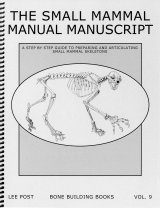 Bone Building Books, Volume 9: The Small Mammal Manual Manuscript