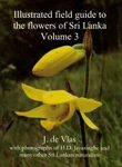 Illustrated Field Guide to the Flowers of Sri Lanka, Volume 3