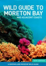 Wild Guide to Moreton Bay and Adjacent Coasts (2-Volume Set)