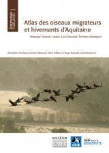 Atlas des Oiseaux Migrateurs et Hivernants d'Aquitaine: Dordogne, Gironde, Landes, Lot-et-Garonne, Pyrénéés-Atlantiques [Atlas of Migratory and Wintering Birds of Aquitaine]