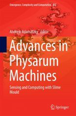 Advances in Physarum Machines
