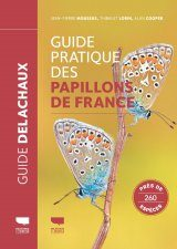 Guide Pratique des Papillons de France: Près de 260 Espèces [Practical Guide to the Butterflies of France: Close to 260 Species]