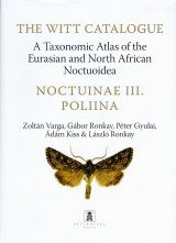 The Witt Catalogue, Volume 11: A Taxonomic Atlas of the Eurasian and North African Noctuoidea