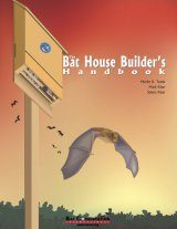 The Bat House Builder's Handbook