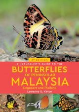 A Naturalist's Guide to the Butterflies of Peninsular Malaysia