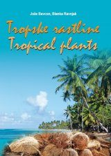 Tropical Plants / Tropske Rastline
