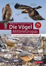 Die Vögel Mitteleuropas: Das Große Foto-Bestimmungsbuch [The Birds of Central Europe: The Big Photo Identiication Guide]