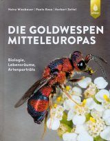 Goldwespen Mitteleuropas: Biologie, Lebensräume, Artenporträts [Cuckoo Wasps of Central Europe: Biology, Habitats, Species Profiles]