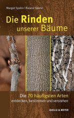 Die Rinden Unserer Bäume: Die 70 Häufigsten Arten Entdecken, Bestimmen und Verstehen [The Barks of Our Trees: Discovering, Identifying and Understanding the 70 Most Common Species]