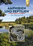 Amphibien und Reptilien in Bayern [Amphibians and Reptiles in Bavaria]