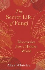 The Secret Life of Fungi