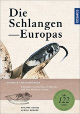 Die Schlangen Europas: Alle Arten Europas und Nordafrikas [The Snakes of Europe: All European and North African Species]