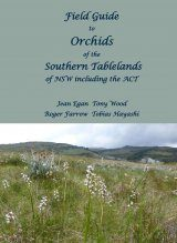 Field Guide to Orchids of the Southern Tablelands of NSW Including the ACT
