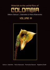 Materials to the Orchid Flora of Colombia, Volume 3: Spiranthoideae - Cranichideae, Vanilloideae