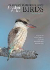 The Complete Photographic Guide to Southern African Birds