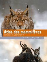 Atlas des Mammifères de Suisse et du Liechtenstein [Atlas of Mammals of Switzerland and Liechtenstein]